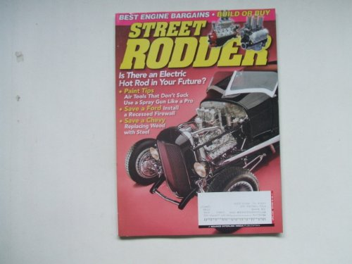 Street Rodder April 2009 (BEST ENGINE BARGAINS - BUILD OR BUY - IS THERE AN ELECTRIC HOT ROD IN YOUR FUTURE? - PAINT TIPS AIR TOOLS THAT DON'T SUCK - USE A SPRAY GUN LIKE A PRO - SAVE A FOR INSTALL A RECESSED FIREWALL - SAVE A CHEVY - REPLACING WOOD WITH STEEL)
