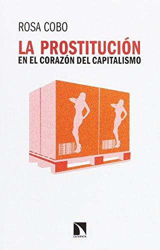 La prostitución en el corazón del capitalismo (Mayor) (Tapa bland...