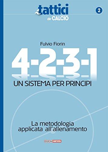 4-2-3-1. Un sistema per principi. La metodologia applicata all'allenamento