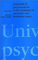 Universals of Psychoanalysis in the Treatment of Psychotic and Borderline States: Factors of Space-Time and Language