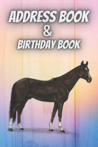 Address book & Birthday book: Alphabetical Simple Organizer. Book with horse. Pastel, colorful, pink, blue, watercolor cover. Notebook for horses ... friend, sister. Exellent contact organizer.