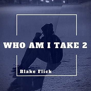Who Am I Take 2