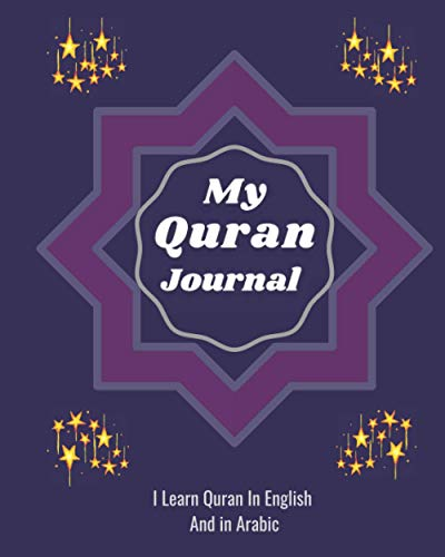 My Quran Journal : I Learn Quran In English and Arabic: Learning Quran In English and Arabic With Transliteration and Translation From Arabic To ... Kids Adults Beginners Quran Tafsir Journal
