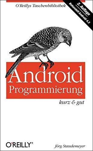 Android Programmierung - kurz & gut (O'Reillys Taschenbibliothek)