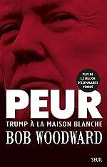 Peur - Trump à la Maison Blanche de Bob Woodward
