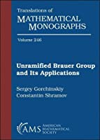 Unramified Brauer Group and Its Applications (Translations of Mathematical Monographs)