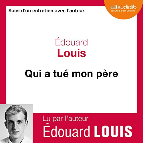 Qui a tué mon père Audiobook By Édouard Louis cover art