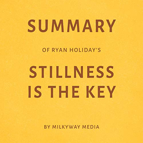 Summary of Ryan Holiday's Stillness Is the Key Titelbild