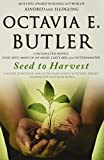 Seed to Harvest - Octavia E. Butler