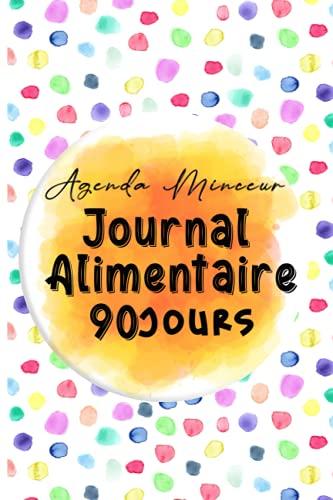 Agenda Minceur Journal Alimentaire 90 Jours: Mon Agenda Minceur - Journal alimentaire et d'activité sportive à compléter pendant 90 jours de suivi de ... journalier | Idée cadeau pour Les Femmes.