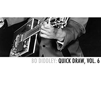 Bo Diddley: Quick Draw, Vol. 6