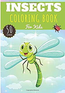 Insects Coloring Book: For Kids Girl & Boy | Kids Coloring Book with 50 Unique Pages to Color Insects, Bugs, Butterflies, ...