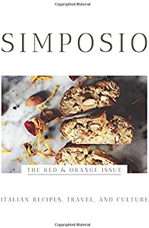 SIMPOSIO | The Red & Orange Issue: Italian recipes, travel, and culture