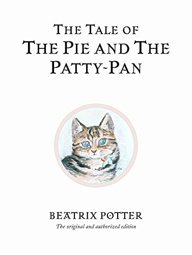 The Tale of The Pie and The Patty-Pan (Beatrix Potter Originals, Band 17)