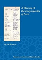 A History of the Encyclopaedia of Islam (Resources in Arabic and Islamic Studies)