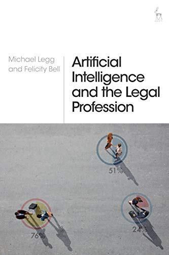 Compare Textbook Prices for Artificial Intelligence and the Legal Profession  ISBN 9781509931811 by Legg, Michael,Bell, Felicity
