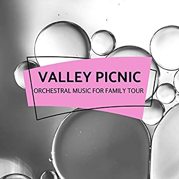 Valley Picnic - Orchestral Music For Family Tour