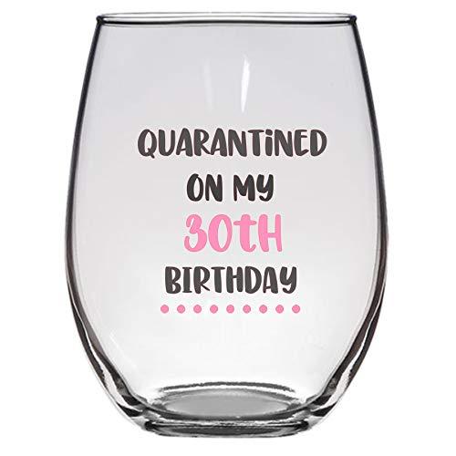Quarantined on My 30th Birthday Wine Glass, 21 Oz, 30th birthday wine glass, social distancing, funny birthday Wine glass