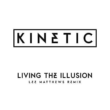 Living The Illusion (Lee Mvtthews Remix)