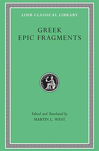 Greek Epic Fragments: From the Seventh to the Fifth Centuries BC: 497