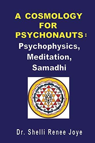 A Cosmology for Psychonauts: Psychophysics, Meditation, and Samadhi