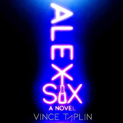 Alex Six Audiobook By Vince Taplin cover art