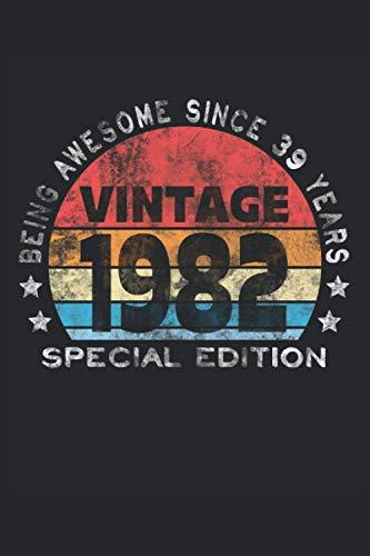 Cuaderno forrado edición especial 39th Birthday 1982 Being Awesome Vintage: Libreta forrada para todo aquel que nació en 1982, tiene 39 años y cumple años.