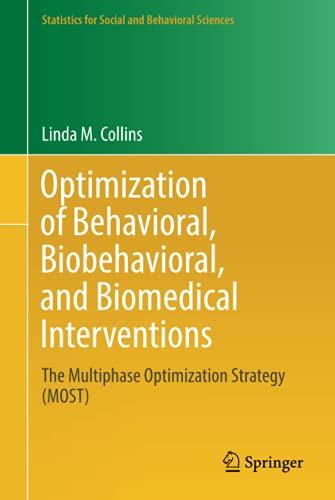 Optimization of Behavioral, Biobehavioral, and Biomedical Interventions (Statistics for Social and B