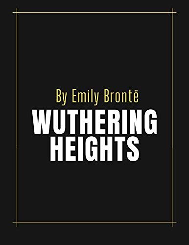 Wuthering Heights by Emily Brontë (English Edition)