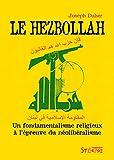 Le Hezbollah - Un fondamentalisme religieux à l'épreuve du néolibéralisme