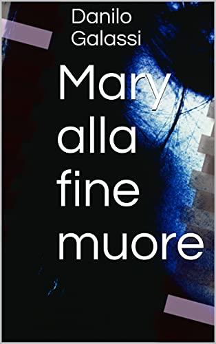 Mary alla fine muore