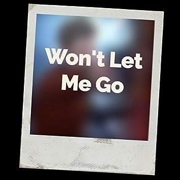 Won't Let Me Go