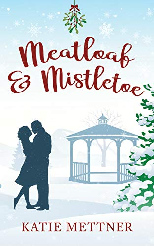 Meatloaf And Mistletoe: A Small Town Diner Christmas Romance Novel (Bells Pass Book 1)