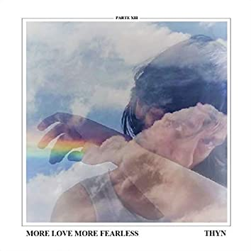 More Love More Fearless, Pt. XIII