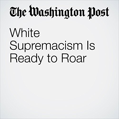 White Supremacism Is Ready to Roar copertina
