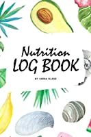 Daily Nutrition Log Book (6x9 Softcover Log Book / Tracker / Planner)