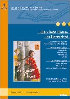»Ben liebt Anna« im Unterricht: Lehrerhandreichung zum Kinderroman von Peter Härtling (Klassenstufe 3-5, mit Kopiervorlagen) (Beltz Praxis / Lesen - Verstehen - Lernen) ( 4. Mai 2011 )