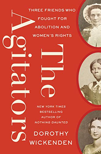 The Agitators: Three Friends Who Fought for Abolition and Women's Rights (English Edition)
