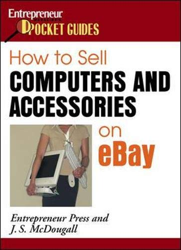 How to Sell Computers And Accessories on Ebay (Entrepreneur Magazine's Pocket Guides)