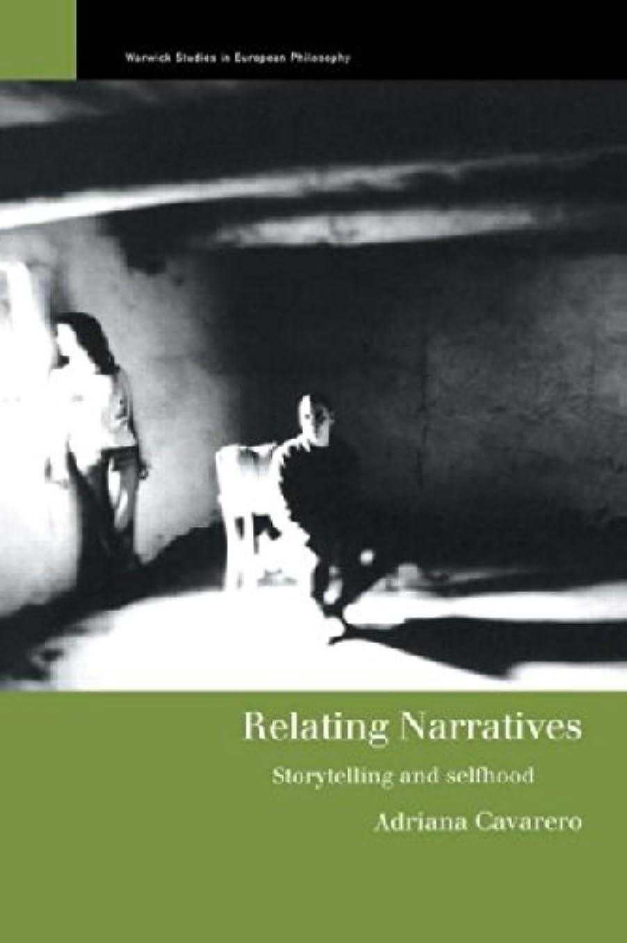 誇張する演じるによってRelating Narratives: Storytelling and Selfhood (Warwick Studies in European Philosophy)