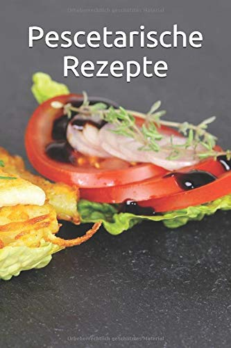 Pescetarische Rezepte