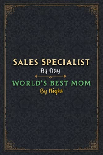 Sales Specialist Notebook Planner - Sales Specialist By Day World's Best Mom By Night Jobs Title Working Cover Journal: A5, Daily Journal, 5.24 x ... 6x9 inch, Personal Budget, Lesson, Daily