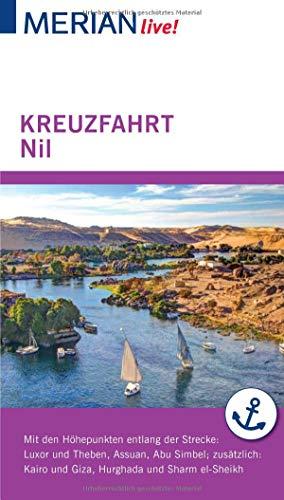 MERIAN live! Reiseführer Kreuzfahrt Nil. Von Luxor bis Assuan: MERIAN live! - Mit Kartenatlas im Buch und Extra-Karte zum Herausnehmen
