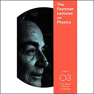 The Feynman Lectures on Physics: Volume 3, From Crystal Structure to Magnetism audiobook cover art