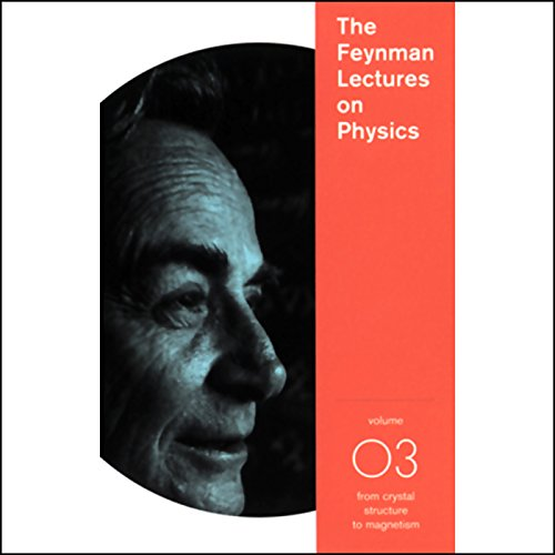 The Feynman Lectures on Physics: Volume 3, From Crystal Structure to Magnetism cover art