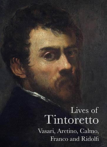 Price comparison product image Lives of Tintoretto (The Lives of the Artists)