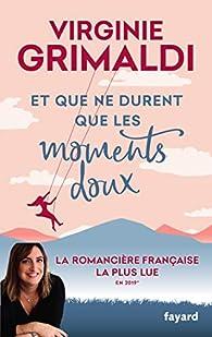 Et que ne durent que les moments doux par Grimaldi