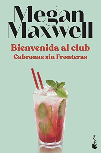 Bienvenida al club Cabronas sin Fronteras (Biblioteca Megan Maxwell)