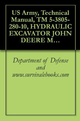 US Army, Technical Manual, TM 5-3805-280-10, HYDRAULIC EXCAVATOR JOHN DEERE MODEL 230LCR NSN 3805-01