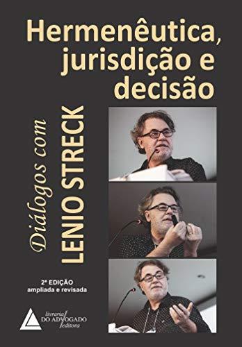 Hermenêutica, Jurisdição e Decisão: Diálogos com Lenio Streck